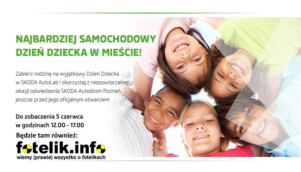 Ekipa fotelik.info współuczestniczy w Dniu Dziecka w Skoda Autolab w Poznaniu
